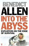 Into the Abyss: Explorers on the Edge of Survival