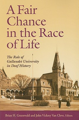 A Fair Chance in the Race of Life: The Role of Gallaudet University in Deaf History