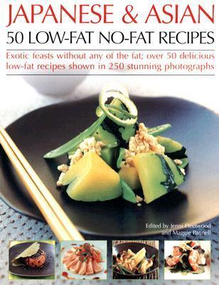 Japanese & Asian 50 Low-Fat No-Fat Recipes: Exotic feasts without the fats: how to create delicious and healthy low-fat Asian dishes, with expert advice, ... step-by-step in over 250 color photographs