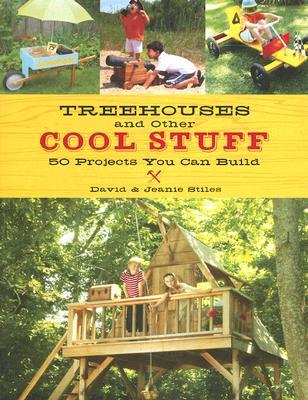 Treehouses and other Cool Stuff by David Stiles