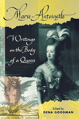Marie Antoinette: Writings on the Body of a Queen