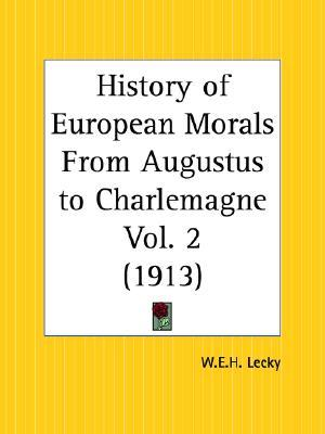 History of European Morals from Augustus to Charlemagne Part 2