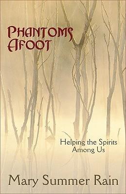Phantoms Afoot: Helping the Spirits Among Us