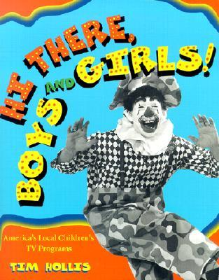 Hi There, Boys and Girls!: America's Local Children's TV Shows