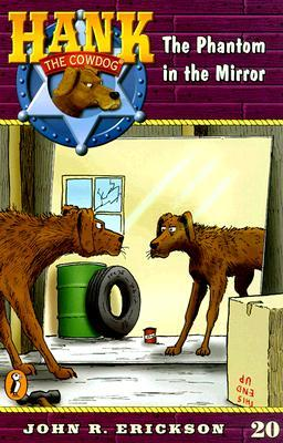 The Phantom in the Mirror (Hank the Cowdog, #20)