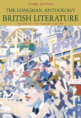 Longman Anthology of British Literature, Volume 2c: The Twentieth Century