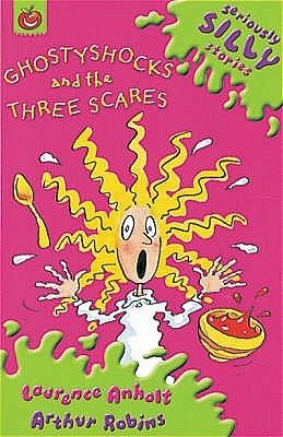 Ghostyshocks And The Three Scares by Laurence Anholt