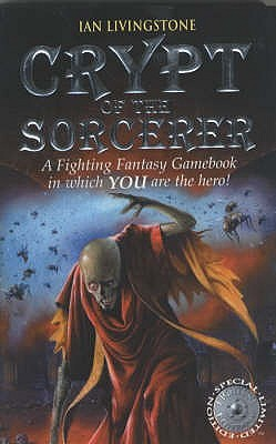 Crypt of the Sorcerer (Fighting Fantasy, Reissues 1, #6)