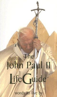 John Paul II LifeGuide: Words To Live By