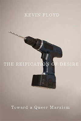 The Reification of Desire by Kevin Floyd