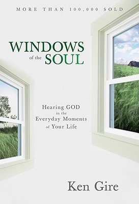 Windows of the Soul: Experiencing God in New Ways
