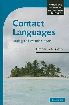 Contact Languages: Ecology and Evolution in Asia
