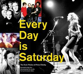 Every Day is Saturday: The Rock Photography of Peter Ellenby