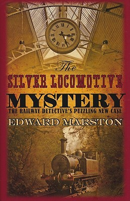 The Silver Locomotive Mystery (The Railway Detective #6)