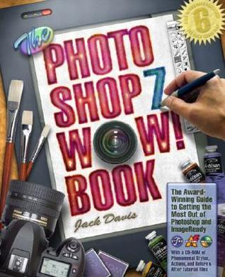 The Photoshop 7 Wow! Book [With CDROM] by Jack   Davis