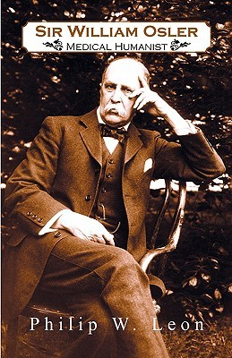Sir William Osler; Medical Humanist