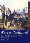 Exeter Cathedral: The First Thousand Years, 400 1550