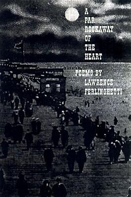 A Far Rockaway of the Heart by Lawrence Ferlinghetti