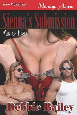 Sienna's Submission [Men of Kinsey 1]