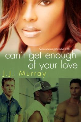 Can't Get Enough Of Your Love by J.J. Murray