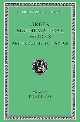 Greek Mathematical Works, Volume II: Aristarchus to Pappus (ePUB)