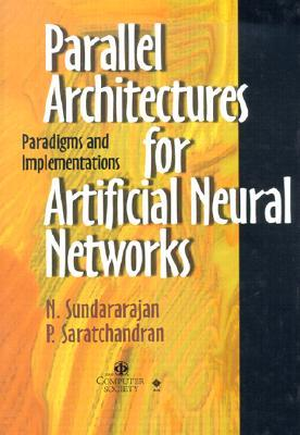 parallel-architectures-for-artificial-neural-net-works-paradigms-implementations