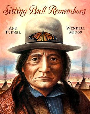 Sitting Bull Remembers by Ann Turner