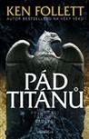 Pád Titánů by Ken Follett