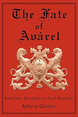 The Fate of Avarel: Book One: The Quest for Truth Mountain