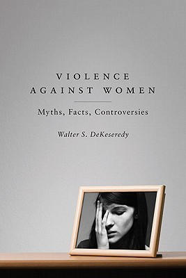 Violence Against Women: Myths, Facts, Controversies