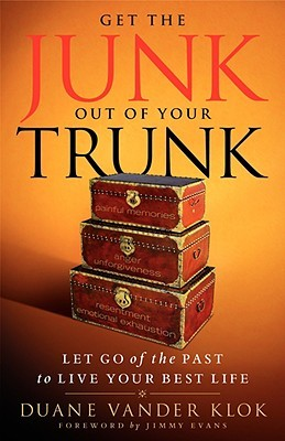 Get the Junk Out of Your Trunk: Let Go of the Past to Live Your Best Life