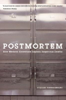 Postmortem: How Medical Examiners Explain Suspicious Deaths