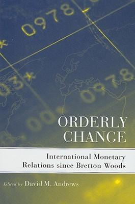 orderly-change-international-monetary-relations-since-bretton-woods