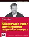 Professional Microsoft SharePoint 2007 Development Using Silverlight 2