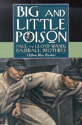 Big and Little Poison: Paul and Lloyd Waner, Baseball Brothers Descarga gratuita de libros para leer