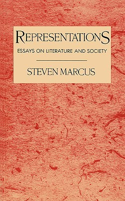 representations essays on literature and society by steven marcus 2876887