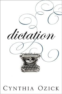 Dictation by Cynthia Ozick