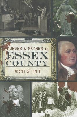 Murder & Mayhem in Essex County
