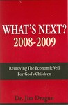 WHAT'S NEXT? 2008-2009: REMOV THE ECONOM VEIL FOR GOD'S CHILD: