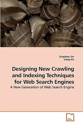 Designing New Crawling and Indexing Techniques for Web Search Engines