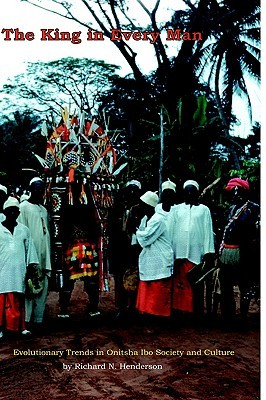 The King in Every Man: Evolutionary Trends in Onitsha Ibo Society and Culture