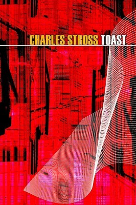 Toast by Charles Stross