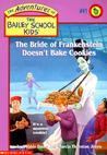 The Bride of Frankenstein Doesn't Bake Cookies (The Adventures of the Bailey School Kids, #41)