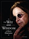 The Wit and Wisdom of Ozzy Osbourne by Dave Thompson