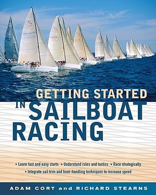 Getting Started in Sailboat Racing by Adam Cort