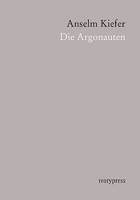 Anselm Kiefer: Die Argonauten