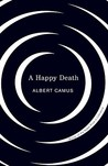 A Happy Death by Albert Camus