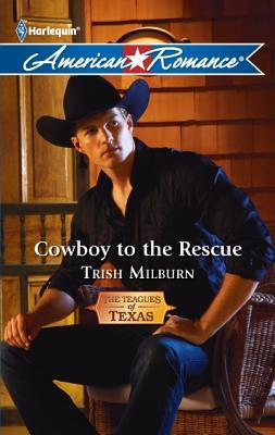 Cowboy to the Rescue (The Teagues of Texas, #2)