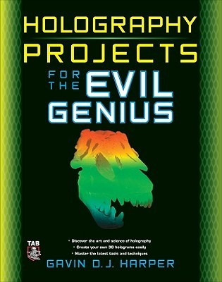Holography Projects for the Evil Genius by Gavin D.J. Harper
