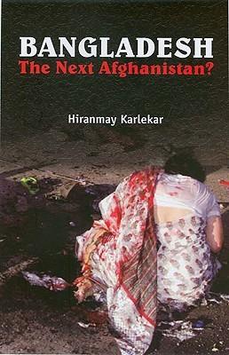 Bangladesh: The Next Afghanistan?